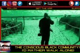 THE CONSCIOUS BLACK COMMUNITY? I'D RATHER WALK ALONE! – THE LANCESCURV SHOW
