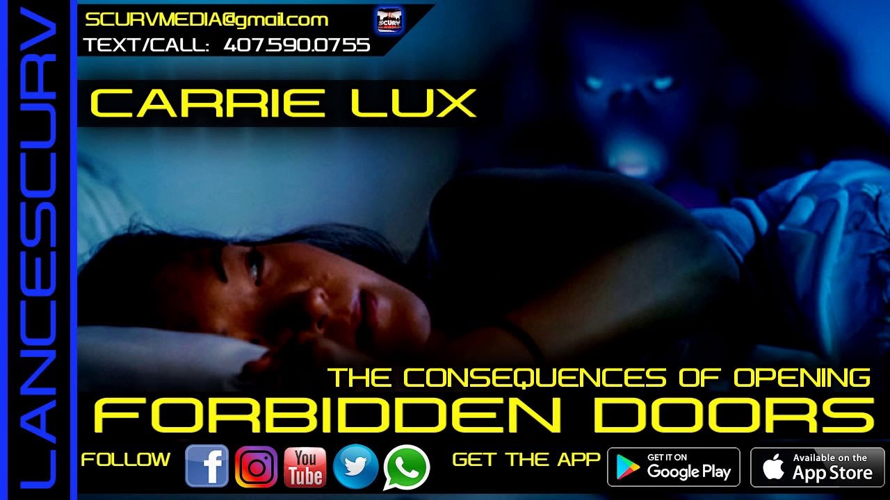 THE CONSEQUENCES OF OPENING FORBIDDEN DOORS! - CARRIE LUX/The LanceScurv Show