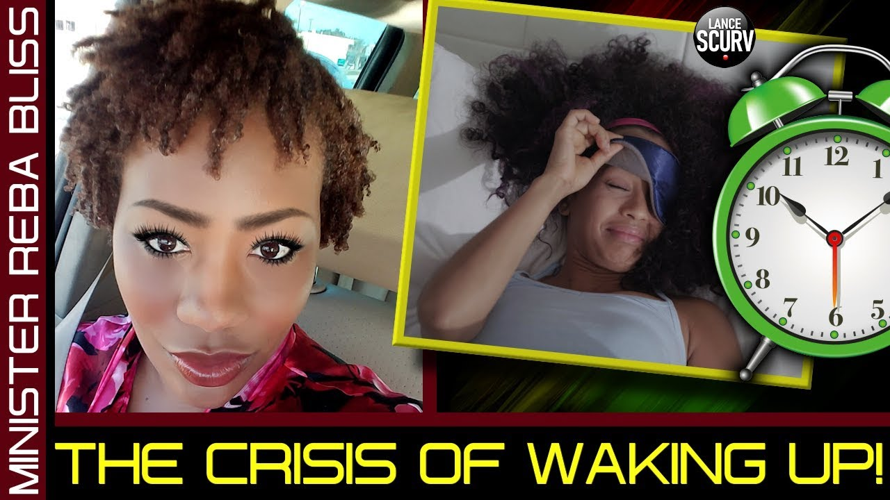 THE CRISIS OF WAKING UP! - MINISTER REBA BLISS ON The LanceScurv Show