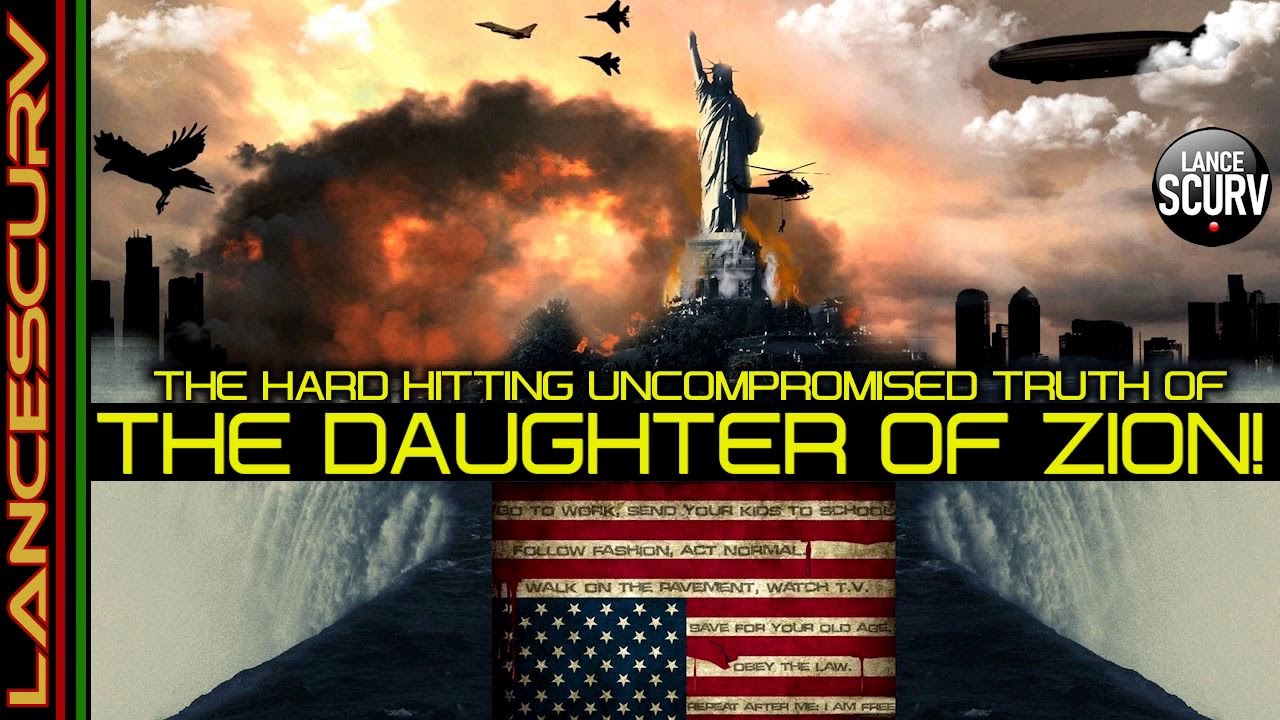 THE HARD HITTING UNCOMPROMISED TRUTH OF THE DAUGHTER OF ZION! - The LanceScurv Show