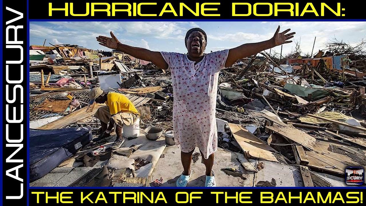 THE HIDDEN TRUTH OF HURRICANE DORIAN: THE KATRINA OF THE BAHAMAS! - The LanceScurv Show