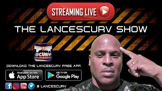 THE LANCESCURV LATE NIGHT OPEN DISCUSSION SHOW: CALL 888.575.3769