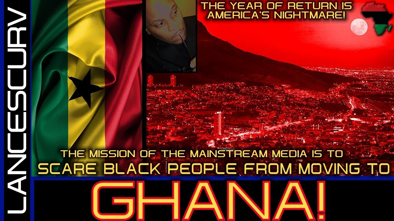 THE MISSION OF THE MAINSTREAM MEDIA IS TO SCARE BLACK PEOPLE FROM MOVING TO GHANA!