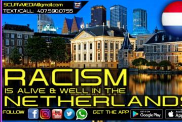 RACISM IS ALIVE AND WELL IN THE NETHERLANDS!