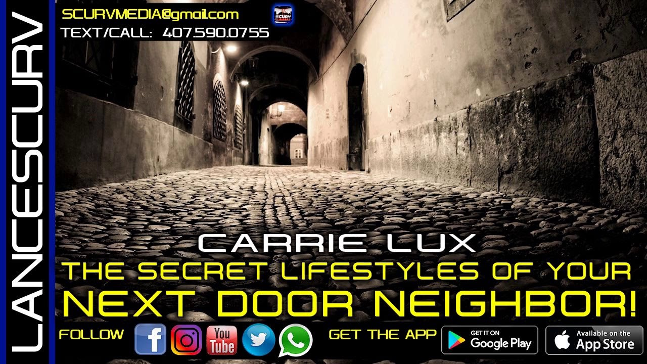 THE SECRET LIFESTYLES OF YOUR NEXT DOOR NEIGHBOR! - CARRIE LUX/The LanceScurv Show
