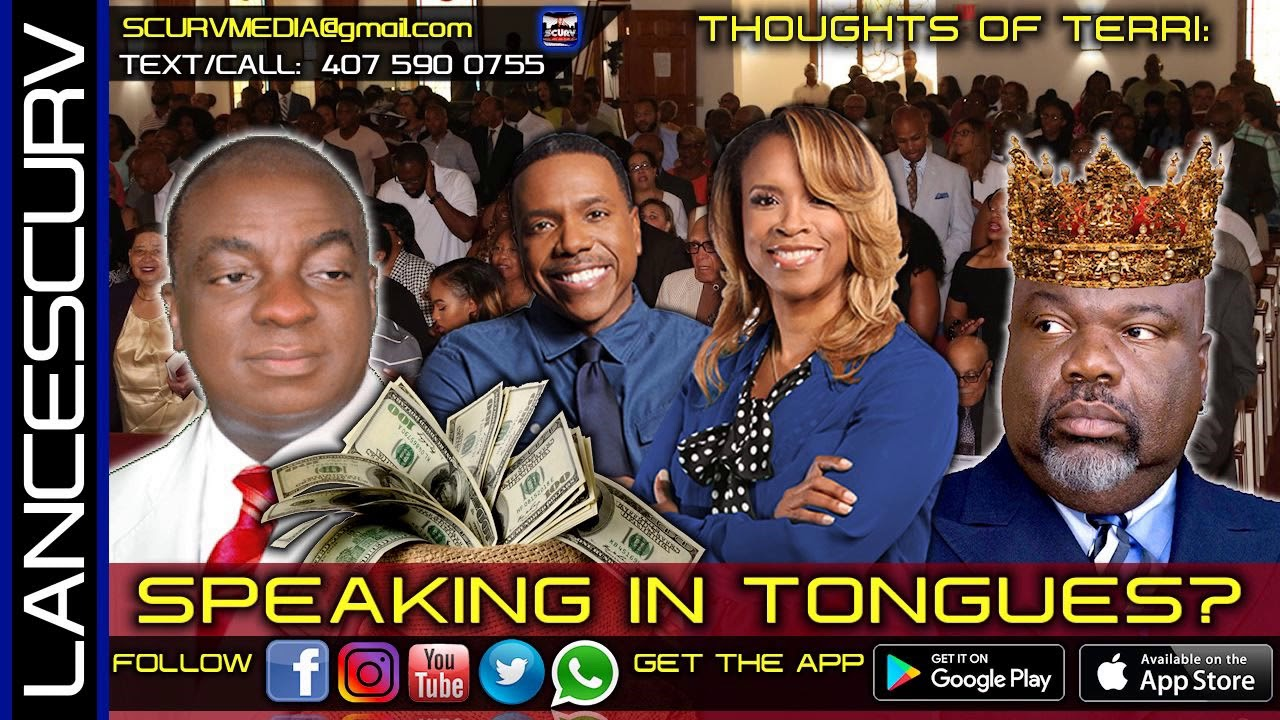 THOUGHTS OF TERRI: SPEAKING IN TONGUES? - The LanceScurv Show