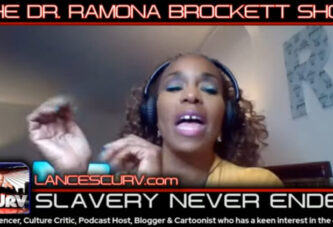 SLAVERY NEVER ENDED! (PART TWO) - THE DR. RAMONA BROCKETT SHOW