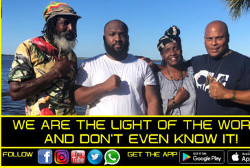 WE ARE THE LIGHT OF THE WORLD & DON'T EVEN KNOW IT! – BROTHER KWAKU