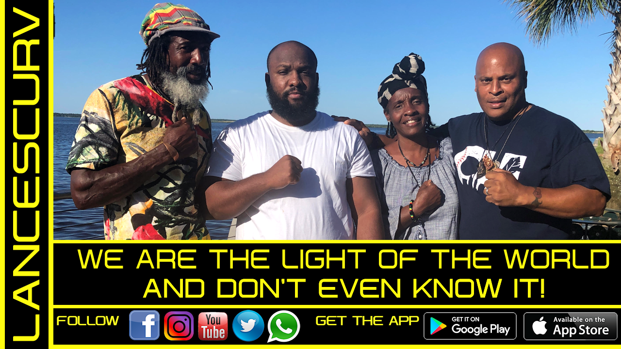 WE ARE THE LIGHT OF THE WORLD & DON'T EVEN KNOW IT! - BROTHER KWAKU