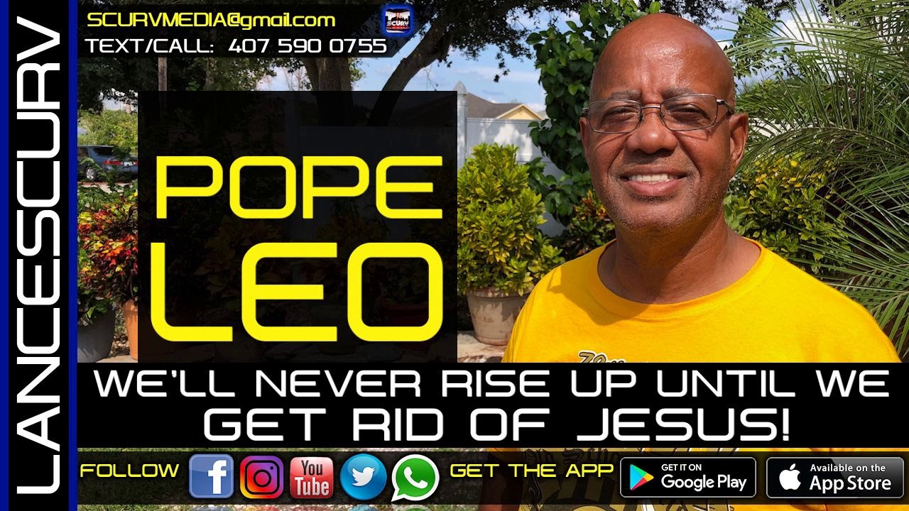 WE'LL NEVER RISE UP UNTIL WE GET RID OF JESUS! - The LanceScurv Show