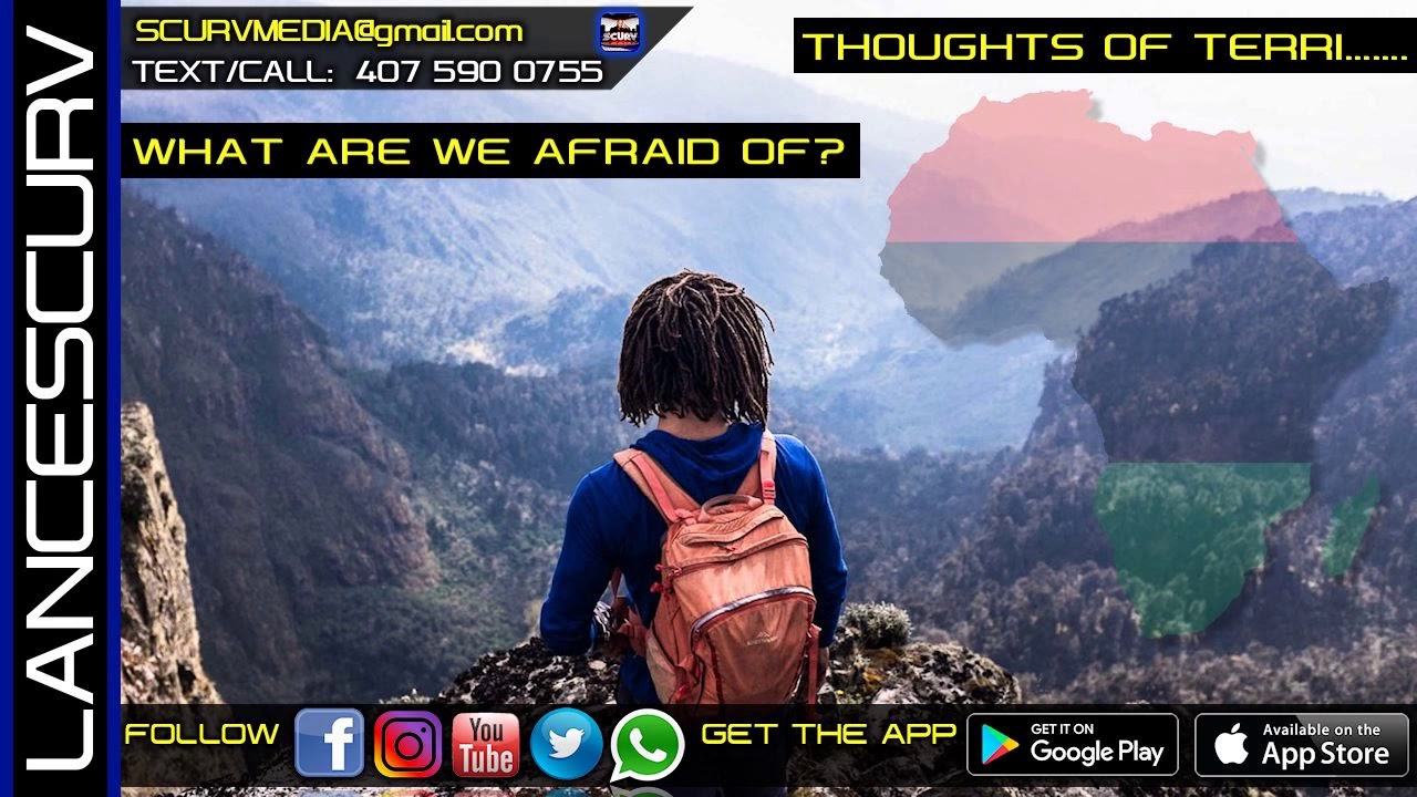 WHAT ARE WE AFRAID OF? - THOUGHTS OF TERRI/The LanceScurv Show