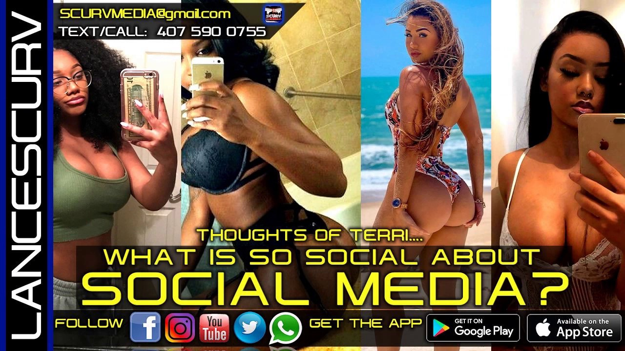 WHAT IS SO SOCIAL ABOUT SOCIAL MEDIA? - The LanceScurv Show