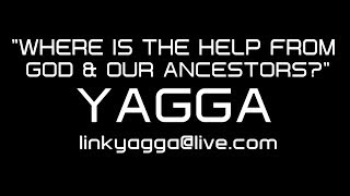 WHERE IS THE HELP FROM GOD & OUR ANCESTORS?