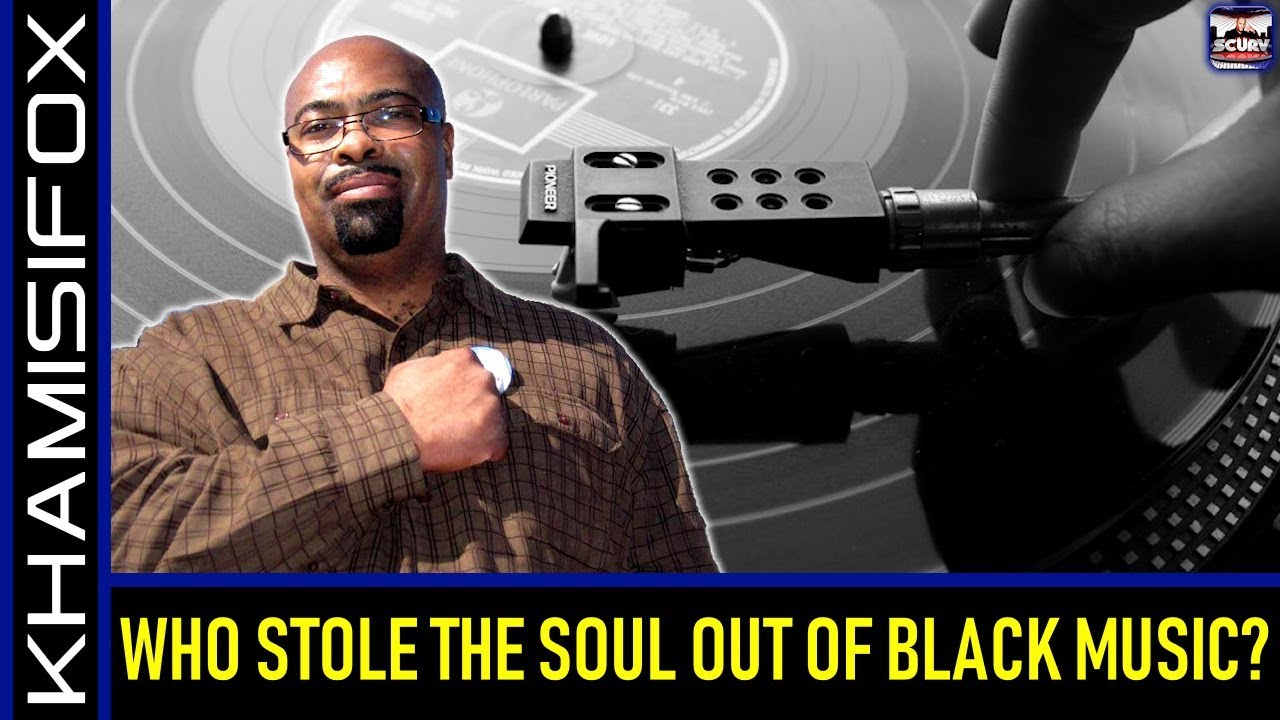 WHO STOLE THE SOUL OUT OF BLACK MUSIC? - KHAMISIFOX On The LanceScurv Show