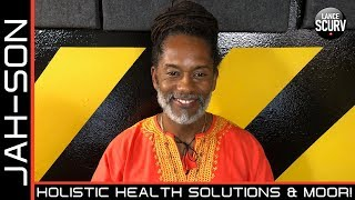WHOLISTIC HEALTH SOLUTIONS & MOOR WITH BROTHER JAH-SON!