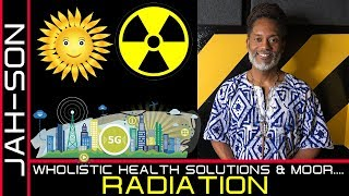 WHOLISTIC HEALTH SOLUTIONS & MOOR...RADIATION