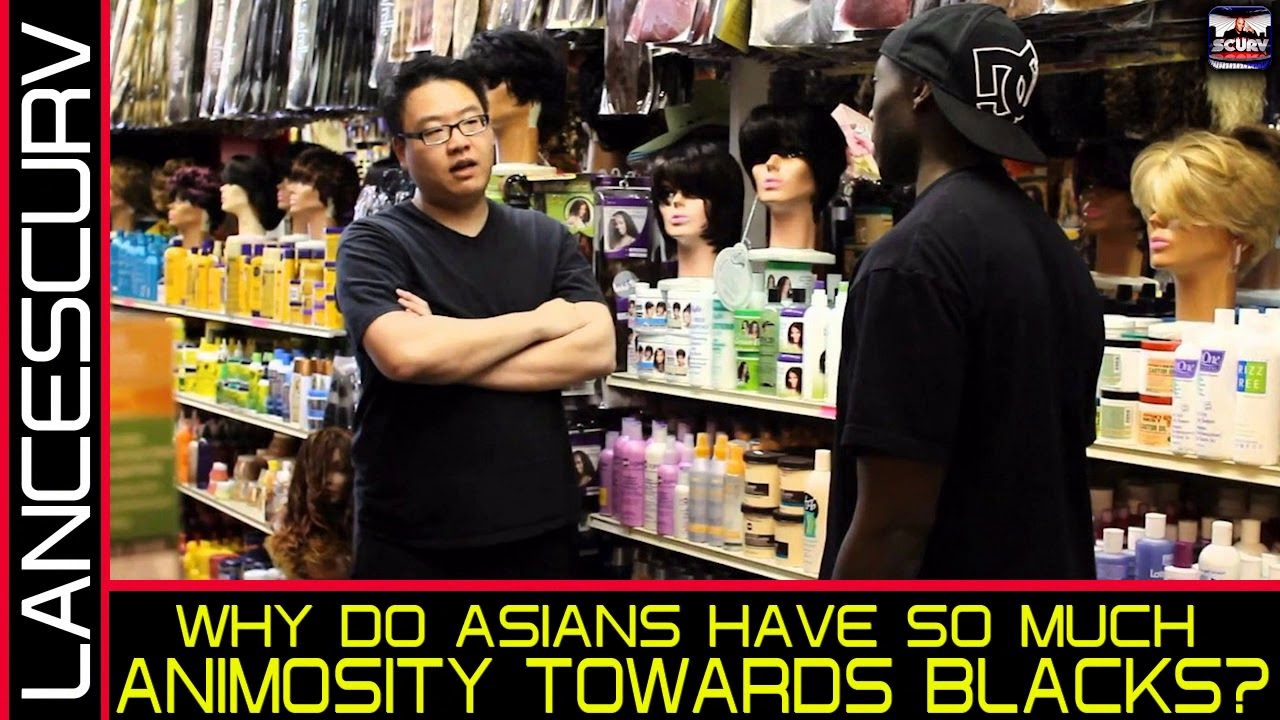 WHY DO ASIANS HAVE SO MUCH ANIMOSITY TOWARDS BLACKS! - THE LANCESCURV SHOW