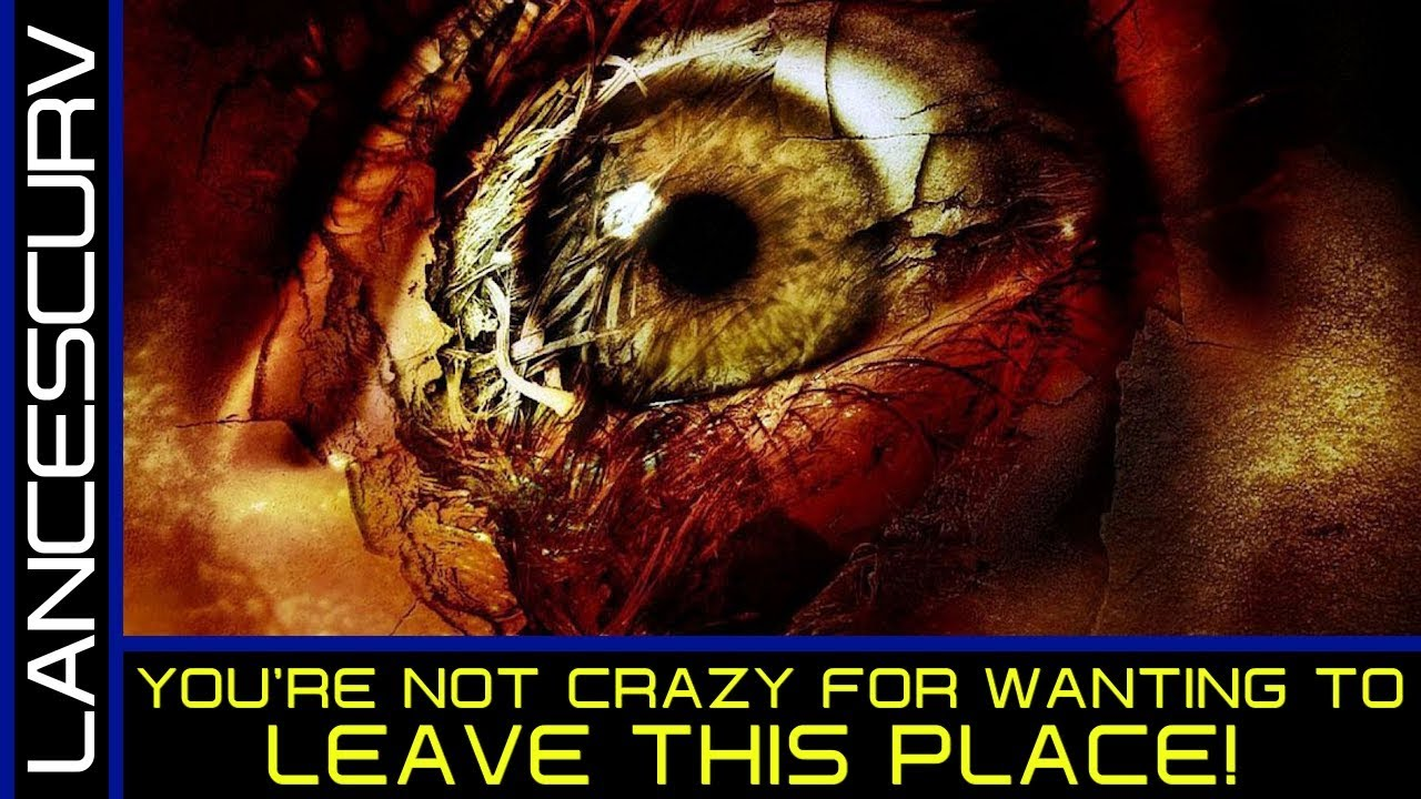 YOU'RE NOT CRAZY FOR WANTING TO LEAVE THIS PLACE! - The LanceScurv Show