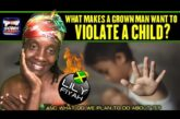 WHAT MAKES A GROWN MAN WANT TO VIOLATE A CHILD?