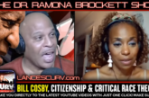 BILL COSBY | CITIZENSHIP | CRITICAL RACE THEORY! (PT. 2) - THE DR. RAMONA BROCKETT SHOW