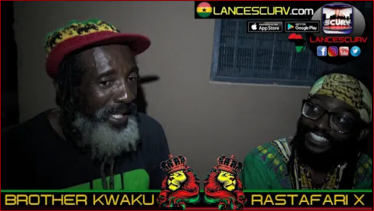THE REASONING OF TWO KINGS: BROTHER KWAKU & RASTAFARI X! - The LanceScurv Show