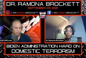 BIDEN ADMINISTRATION HARD ON DOMESTIC TERRORISM! - DR. RAMONA BROCKETT
